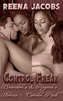 Brandon's and Regina's Stories [combo pack] (Erotica) (Control Freak) (English Edition) di [Jacobs, Reena]