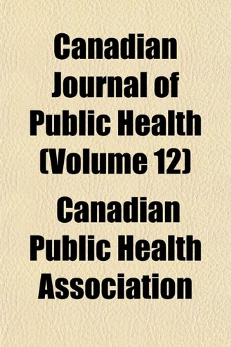 Canadian Journal of Public Health (Volume 12)