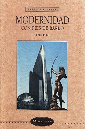 Modernidad con pies de barro: 1988-1994 (Misceláneas)