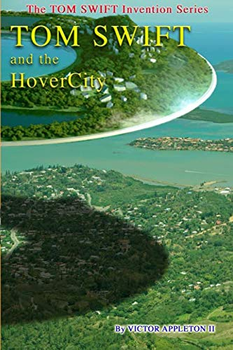 Tom Swift and The HoverCity (The TOM SWIFT Invention Series, Band 25)