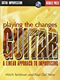 Playing The Changes Guitar A Linear Approach To Improvising Gtr Boo