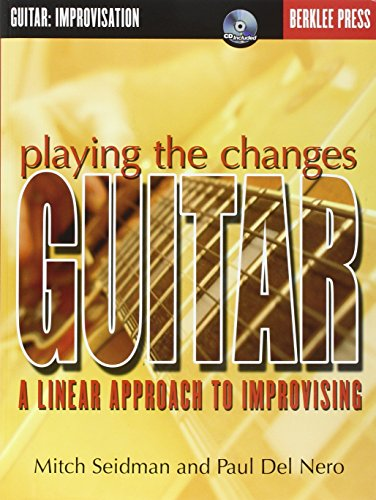 Playing the Changes: Guitar, a Linear Approach to Improvising: 1 por Paul Del Nero