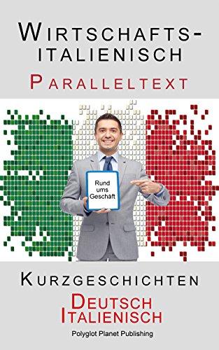 Wirtschaftsitalienisch - Paralleltext - Kurzgeschichten (Deutsch - Italienisch)