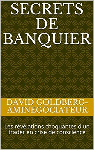 Couverture du livre Secrets de banquier: Les révélations choquantes d'un trader en crise de conscience