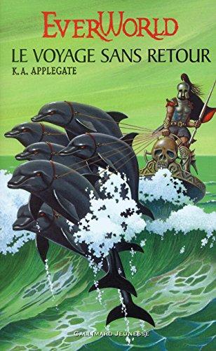 Ever World, tome 3 : Le Voyage sans retour par Katherine A. Applegate