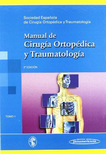 Manual de Cirugía Ortopédica y Traumatología: 1