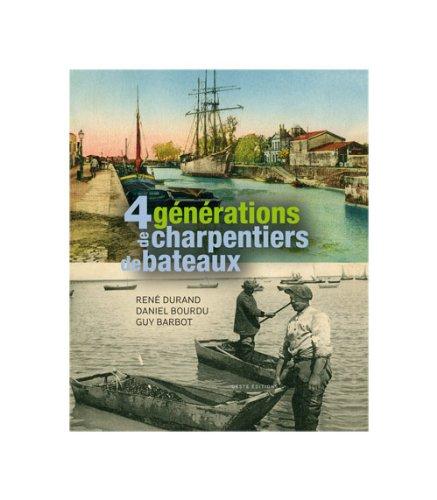 4 Générations de charpentiers de bâteaux