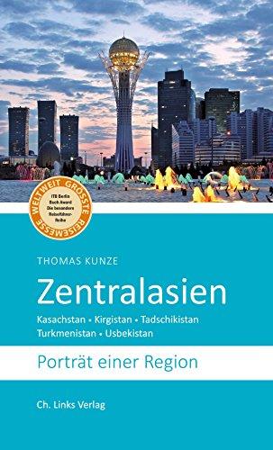 Zentralasien: Porträt einer Region (Diese Buchreihe wurde mit dem ITB-BuchAward ausgezeichnet!)