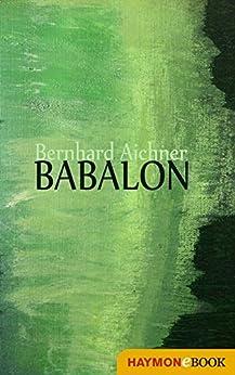 Babalon: Erzählungen von [Aichner, Bernhard]