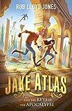 Jake Atlas and the Keys of the Apocalypse (Jake Atlas 4)