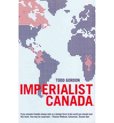 [(Imperial Canada )] [Author: Todd Gordon] [Mar-2011]