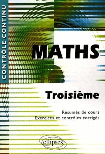 Mathématiques Troisième - Résumés de cours, exercices et contrôles corrigés