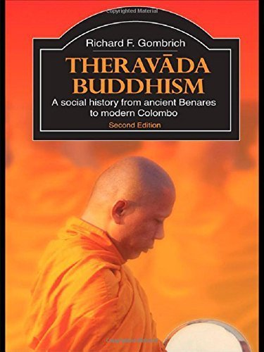 Theravada Buddhism: A Social History from Ancient Benares to Modern Colombo (The Library of Religious Beliefs and Practices) by Richard F. Gombrich (2006-07-26)