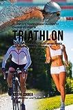 Das komplette Trainings-Workout-Programm zur Forderung der Starke im Triathlon: Steigere Kraft,...