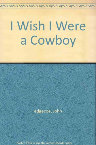 I wish I were a cowboy