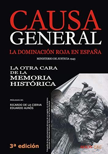 Causa General: La dominación roja en España. La otra cara de la Memoria Histórica (Historia nº 50) por Ministerio de Justicia