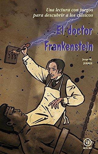 El doctor Frankenstein (Para descubrir a los clásicos) por Jorge Martínez Juárez