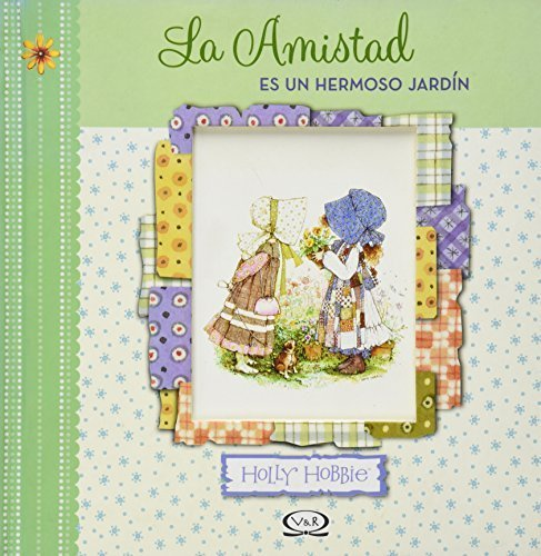 amistad-es-un-hermoso-jardin-by-hobbie-holly-2010-01-01
