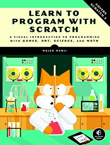 Learn to Program with Scratch: A Visual Introduction to Programming with Games, Art, Science, and Math por Majed Marji