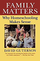 Family Matters: Why Home Schooling Makes Sense (Harvest Book)
