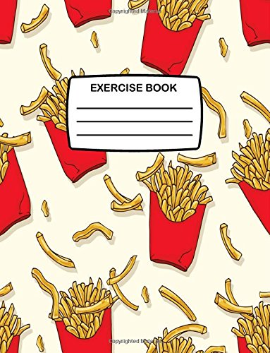 Exercise Book: School Exercise Book for Children with French Fries On Cover, 80 Lined Pages, Notebook for Writing Perfect for School & Home (Fun Exercise Books)