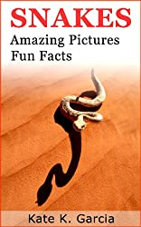 Snakes: Kids book of fun facts & amazing pictures on animals in nature (Animals of The World Series) (English Edition)