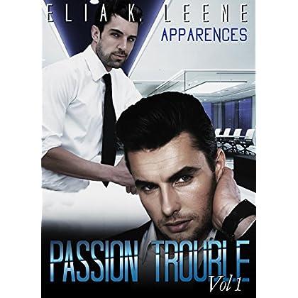 PASSION TROUBLE Volume 1: Apparences (Nuits Arc en Ciel t. 4)