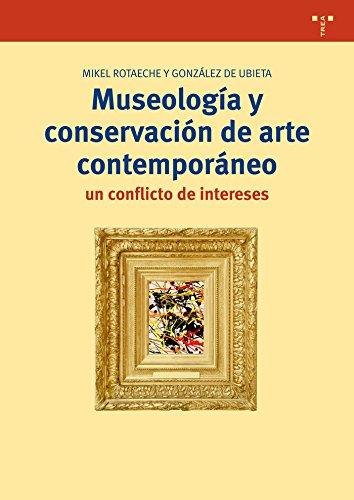 Museología y conservación de arte contemporáneo. Un conflicto de intereses (Biblioteconomía y Administración cultural)
