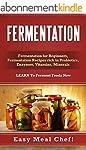 Fermentation: Fermentation For Beginn...