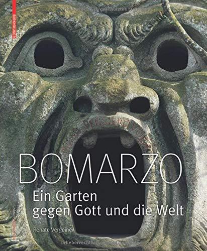 Bomarzo: Ein Garten gegen Gott und die Welt (Edition Angewandte) por Renate Vergeiner