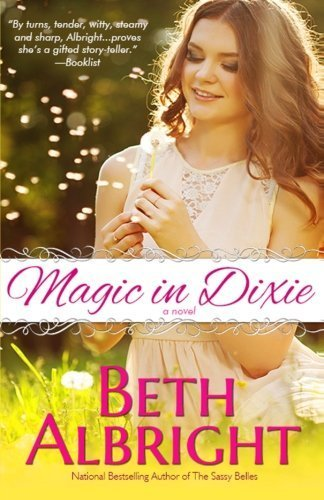 Magic In Dixie (In Dixie Series) (Volume 1) by Beth Albright (2014-06-15)