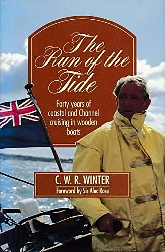 The Run of the Tide: Forty Years of Coastal and Channel Cruising in Wooden Boats