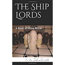 The Ship Lords: A Novel of Viking Wirral (The Wirhalh Trilogy)