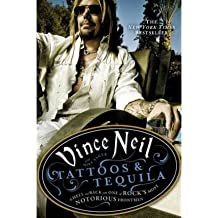 [(Tattoos & Tequila: To Hell and Back with One of Rock's Most Notorious Frontmen)] [Author: Vince Neil] published on (September, 2010)