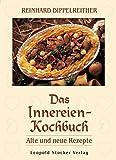 Das Innereien-Kochbuch: Alte und neue Rezepte