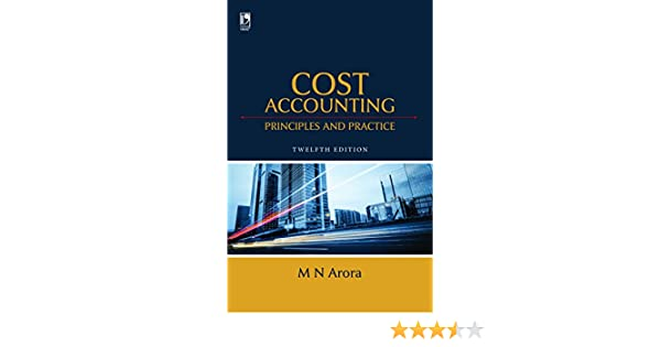 Cost accounting principles practice 12th edition ebook mn cost accounting principles practice 12th edition ebook mn arora amazon kindle store fandeluxe Images