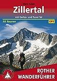 Zillertal: mit Gerlos- und Tuxer Tal, 50 Touren (Rother Wanderführer)