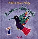 L'Oiseau philosophie de Gilles Deleuze