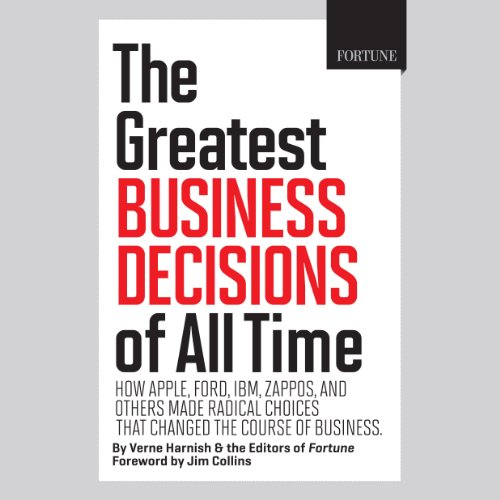 the-greatest-business-decisions-of-all-time-how-apple-ford-ibm-zappos-and-others-made-radical-choice
