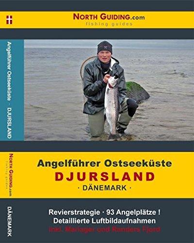 Angelführer Djursland (Ostjütland) - 93 Angelplätze mit Luftbildaufnahmen und GPS-Punkten