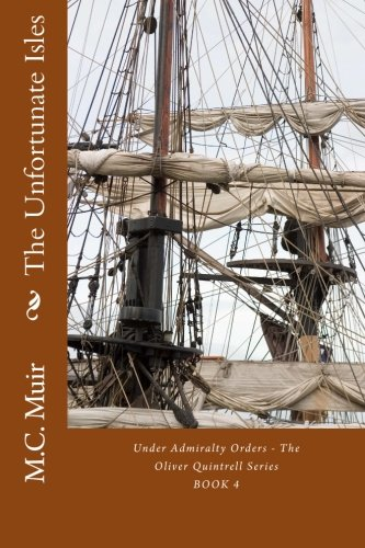 The Unfortunate Isles: Volume 4 (Under Admiralty Orders - The Oliver Quintrell Series)