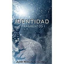 Fragmentos I: Identidad