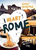 I Heart Rome: Recipes & Stories from the Eternal City [Lingua Inglese]