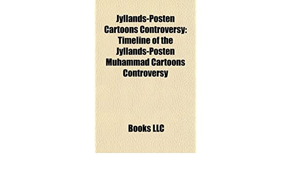 Buy Jyllands Posten Cartoons Controversy Timeline Of The Jyllands Posten Muhammad Cartoons Controversy Book Online At Low Prices In India Jyllands Posten Cartoons Controversy Timeline Of The Jyllands Posten Muhammad Cartoons Controversy Reviews