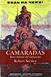 CAMARADAS: BREVE HISTORIA DEL COMUNISMO (NoFicción/Historia)