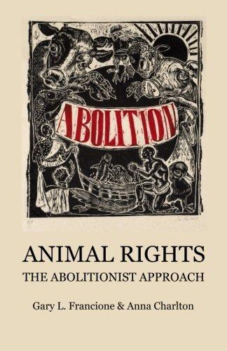 Portada del libro Animal Rights: The Abolitionist Approach by Gary L. Francione (2015-12-14)