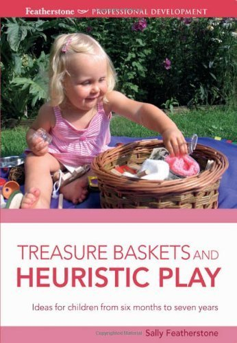Treasure Baskets and Heuristic Play (Professional Development) by Sally Featherstone, Ros Bayley (2013) Paperback