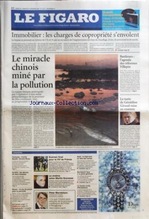 FIGARO (LE) [No 19071] du 26/11/2005 - GRANDS COMPOSITEURS CLAUDE DEBUSSY PRELUDE A L'APRES-MIDI D'UN FANE, MUSIQUE POUR PIANO IMMOBILIER - LES CHARGES DE COPROPRIETE S'ENVOLENT LE MIRACLE CHINOIS MINE PAR LA POLLUTION BANLIEUES - L'AGENDA DES REFORMES VILLEPIN LA TANTE DE GERALDINE GIRAUD MISE EN EXAMEN L'ESSENTIEL - TOULOUSE - RIVALITE BAUDIS-DOUSTE-BLAZY - AURELIA - LES DERIVES DE DEUX MALADES - ROUEN - 18 ANS DE PRISON POUR LE PARRICIDE - EXAMEN FINAL POUR LE XV DE FRANCE