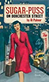 Front cover for the book Sugar-Puss on Dorchester Street by Al Palmer