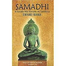 Samadhi: El Estado Mus Elevado de Sabiduria (Yoga La Ciencia Sagrada/ Yoga the Sacred Science)